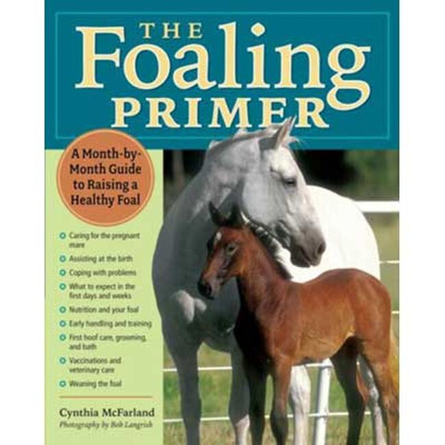 The Foaling Primer: A Step-by-Step Guide to Raising a Healthy Foal  image number null