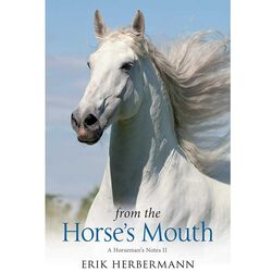 From the Horse's Mouth: A Horseman's Notes II
