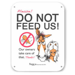"Kelley Equestrian ""Do Not Feed Us"" Fergus Sign"