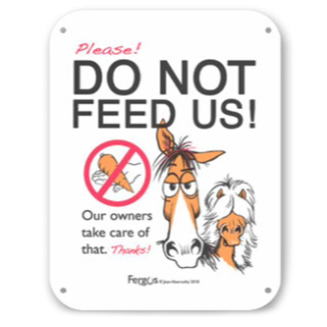 """Kelley Equestrian """"Do Not Feed Us"""" Fergus Sign image number null"""