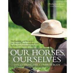 Our Horses, Our Selves: Discovering the Common Body