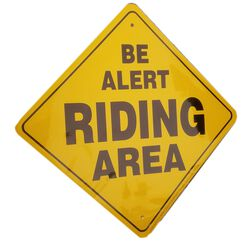 """""""Be Alert Riding Area"""" Sign"""