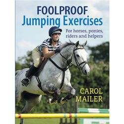 Foolproof Jumping Exercises For Horses, Ponies, Riders and Helpers