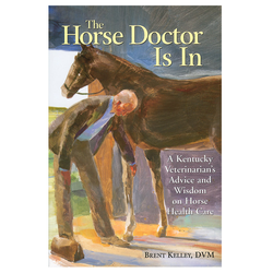 The Horse Doctor Is In by Brent Kelley